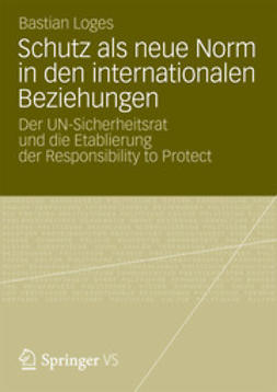 Loges, Bastian - Schutz als neue Norm in den internationalen Beziehungen, ebook