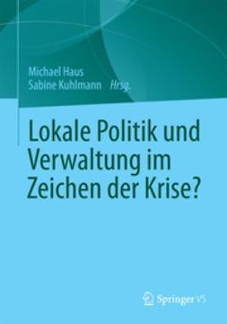 Haus, Michael - Lokale Politik und Verwaltung im Zeichen der Krise?, ebook