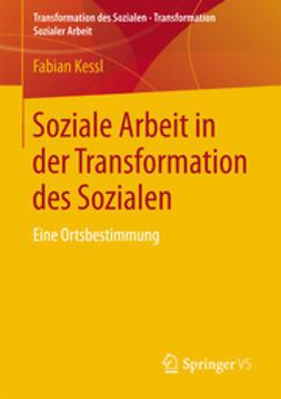 Kessl, Fabian - Soziale Arbeit in der Transformation des Sozialen, ebook