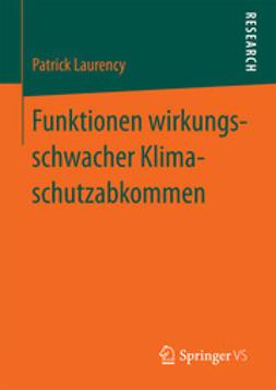 Laurency, Patrick - Funktionen wirkungsschwacher Klimaschutzabkommen, ebook