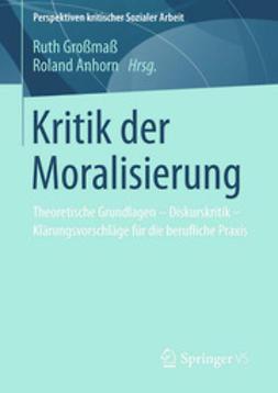 Großmaß, Ruth - Kritik der Moralisierung, ebook
