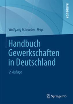 Schroeder, Wolfgang - Handbuch Gewerkschaften in Deutschland, ebook