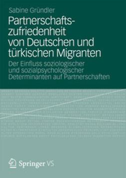 Gründler, Sabine - Partnerschaftszufriedenheit von Deutschen und türkischen Migranten, ebook