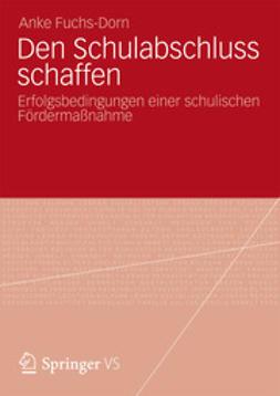 Fuchs-Dorn, Anke - Den Schulabschluss schaffen, ebook