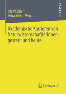 Pascher, Ute - Akademische Karrieren von Naturwissenschaftlerinnen gestern und heute, ebook