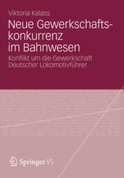 Kalass, Viktoria - Neue Gewerkschaftskonkurrenz im Bahnwesen, ebook