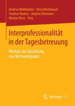 Wulfekühler, Heidrun - Interprofessionalität in der Tagesbetreuung, ebook
