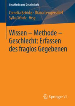 Behnke, Cornelia - Wissen – Methode – Geschlecht: Erfassen des fraglos Gegebenen, ebook