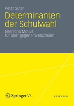 Suter, Peter - Determinanten der Schulwahl, ebook