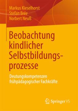Kieselhorst, Markus - Beobachtung kindlicher Selbstbildungsprozesse, ebook