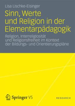 Lischke-Eisinger, Lisa - Sinn, Werte und Religion in der Elementarpädagogik, ebook