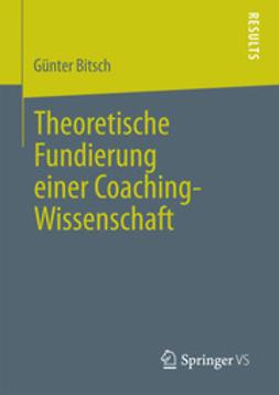 Bitsch, Günter - Theoretische Fundierung einer Coaching-Wissenschaft, ebook