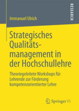 Ulrich, Immanuel - Strategisches Qualitätsmanagement in der Hochschullehre, ebook