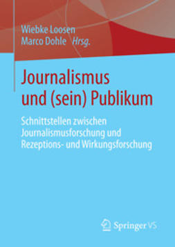 Loosen, Wiebke - Journalismus und (sein) Publikum, ebook