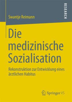 Reimann, Swantje - Die medizinische Sozialisation, ebook
