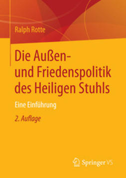 Rotte, Ralph - Die Außen- und Friedenspolitik des Heiligen Stuhls, ebook