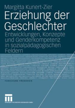 Kunert-Zier, Margitta - Erziehung der Geschlechter, ebook
