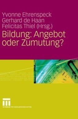 Ehrenspeck, Yvonne - Bildung: Angebot oder Zumutung?, ebook