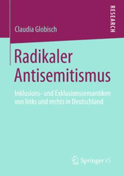 Globisch, Claudia - Radikaler Antisemitismus, ebook