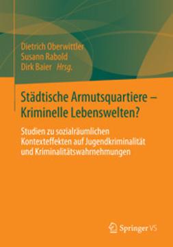 Oberwittler, Dietrich - Städtische Armutsquartiere - Kriminelle Lebenswelten?, ebook