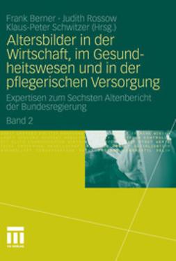 Berner, Frank - Altersbilder in der Wirtschaft, im Gesundheitswesen und in der pflegerischen Versorgung, ebook