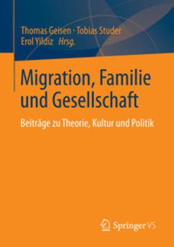 Geisen, Thomas - Migration, Familie und Gesellschaft, ebook