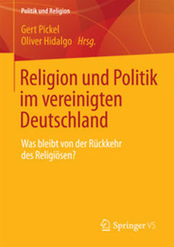 Pickel, Gert - Religion und Politik im vereinigten Deutschland, ebook