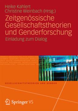 Kahlert, Heike - Zeitgenössische Gesellschaftstheorien und Genderforschung, e-bok
