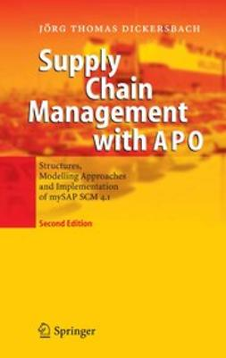 Dickersbach, Jörg Thomas - Supply Chain Management with APO, ebook