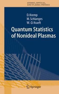 Kraeft, Wolf-Dietrich - Quantum Statistics of Nonideal Plasmas, ebook