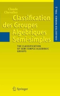 Cartier, Pierre - Classification des Groupes Algébriques Semi-simples, ebook