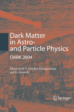 Arnowitt, Richard - Dark Matter in Astro- and Particle Physics, ebook