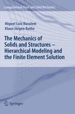 Bucalem, Miguel Luiz - The Mechanics of Solids and Structures - Hierarchical Modeling and the Finite Element Solution, ebook