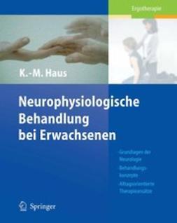 Haus, Karl-Michael - Neurophysiologische Behandlungen bei Erwachsenen, ebook