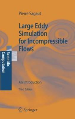 Sagaut, Pierre - Large Eddy Simulation for Incompressible Flows, e-bok