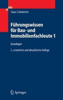 Diederichs, Claus J. - Führungswissen für Bau- und Immobilienfachleute 1, ebook