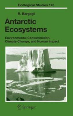 Bargagli, Roberto - Antarctic Ecosystems, ebook