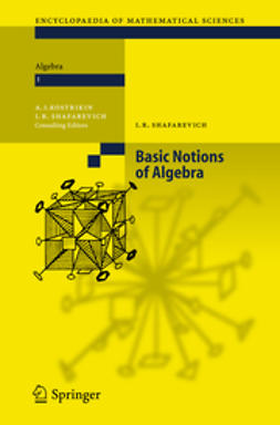 Shafarevich, Igor R. - Basic Notions of Algebra, ebook