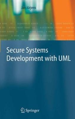 Jürjens, Jan - Secure Systems Development with UML, ebook