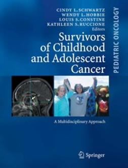 Constine, Louis S. - Survivors of Childhood and Adolescent Cancer, ebook