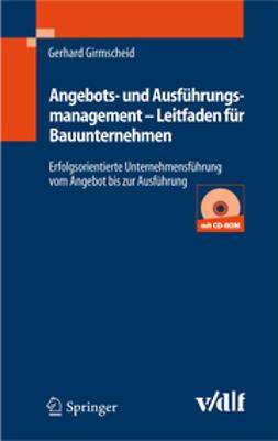 Girmscheid, Gerhard - Angebots- und Ausführungsmanagement — Leitfaden für Bauunternehmen, ebook