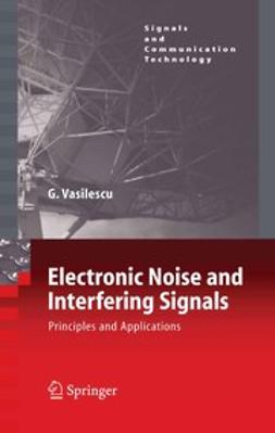 Vasilescu, Gabriel - Electronic Noise and Interfering Signals, ebook