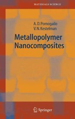 Kestelman, Vladimir N. - Metallopolymer Nanocomposites, ebook
