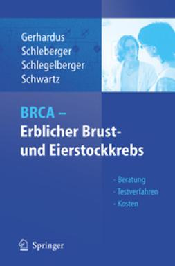Gerhardus, Ansgar - BRCA — Erblicher Brust- und Eierstockkrebs, ebook