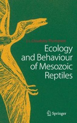 Cloudsley-Thompson, John L. - Ecology and Behaviour of Mesozoic Reptiles, ebook