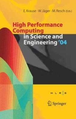 Jäger, Willi - High Performance Computing in Science and Engineering' 04, e-bok