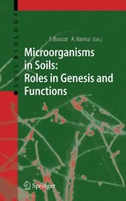 Buscot, Francois - Microorganisms in Soils: Roles in Genesis and Functions, ebook