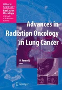 Jeremić, Branislav - Advances in Radiation Oncology in Lung Cancer, ebook