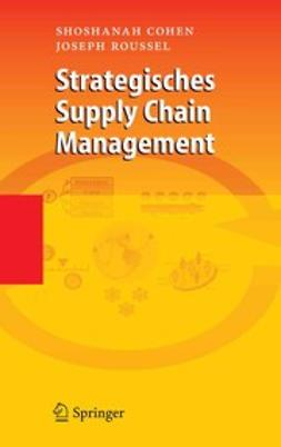 Cohen, Shoshanah - Strategisches Supply Chain Management, ebook