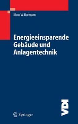 Usemann, Klaus W. - Energieeinsparende Gebäude und Anlagentechnik, ebook